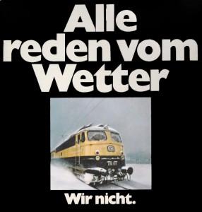 """Werbe Slogan """"Alle reden vom Wetter-Wir nicht."""""""