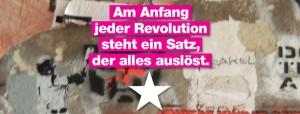 Am Anfang jeder Revolution steht ein Satz, der alles auslöst